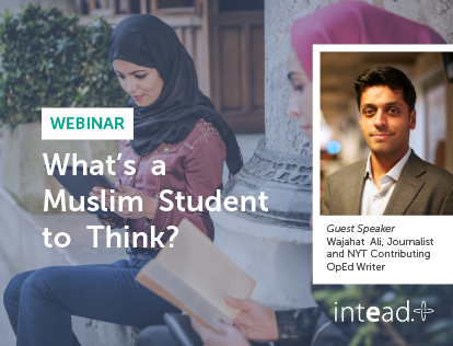 Intead Webinar - What's a Muslim Student to Think?